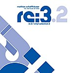 Mathias Schaffhäuser Re:3 / Vinyl Selection 2
