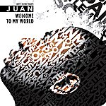 Juan Welcome To My World