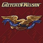 Gretchen Wilson I Got Your Country Right Here
