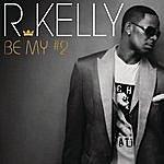 R. Kelly Be My #2