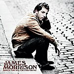 James Morrison Songs For You, Truths For Me