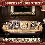 Robbers On High Street Grand Animals