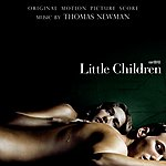 Thomas Newman Little Children: Orginal Motion Picture Score
