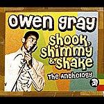 Owen Gray Shook, Shimmy & Shake: The Anthology