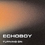 Echoboy Turning On