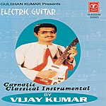 Vijay Kumar Karnatic Classical Instrumental