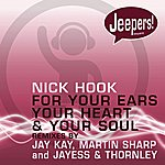 Nick Hook For Your Ears, Your Heart And Your Soul