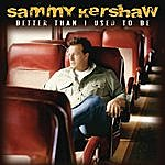 Sammy Kershaw Better Than I Used To Be (Single)