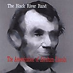 The Black River Band The Assassination Of Abraham Lincoln
