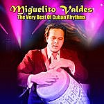 Miguelito Valdés The Very Best Of Cuban Rhythms