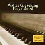 Walter Gieseking Plays Ravel