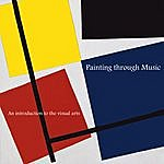 Jonathan Peters Painting Through Music - An Introduction To The Visual Arts