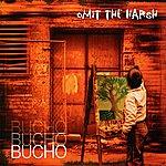 Bucho Omit The Harsh