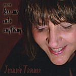 Jeannie Tanner You Can Kiss Me Into Anything