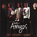 Los Amigos Del Tiempo I' Mama
