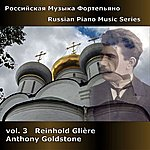 Anthony Goldstone Russian Piano Music, Vol. 3