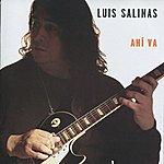 Luis Salinas Ahí Va