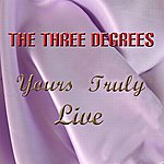 The Three Degrees Yours Truly Live