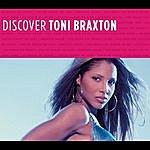 Toni Braxton Discover Toni Braxton