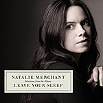 Natalie Merchant Selections From The Album Leave Your Sleep