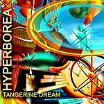 Tangerine Dream Hyperborea (Re-Recorded / Remastered Versions)