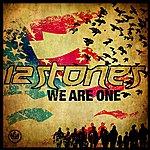 12 Stones We Are One (Single)