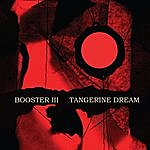 Tangerine Dream Booster III