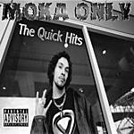 Moka Only The Quick Hits