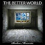 The Better World Broken Memories