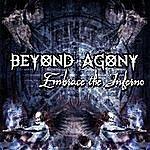 Beyond Agony Embrace The Inferno