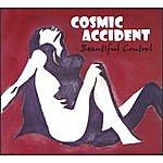 Cosmic Accident Beautiful Control