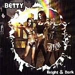 Betty Bright & Dark