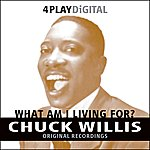 Chuck Willis What Am I Living For - 4 Track EP