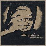 Elaine K Bare Bones