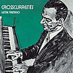Lennie Tristano Crosscurrents