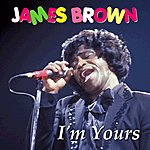 James Brown I'm Yours