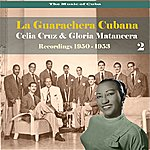 Celia Cruz The Music Of Cuba - La Guarachera Cubana / Recordings 1950 - 1953, Vol. 2
