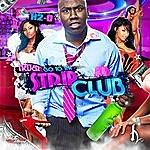 H20 Never Go To The Strip Club