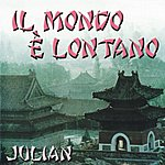 Julian Il Mondo È Lontano