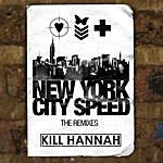 Kill Hannah New York City Speed Remix Maxi-Single