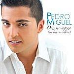 Pedro Miguel Diz-Me Agora (Em Meus Olhos)