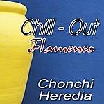 Chonchi Heredia Flamenco Chill Out