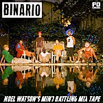 Binario Noel Watson's Mind Rattling Mix Tape