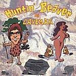 Caveman Huntin' Beaver
