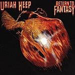 Uriah Heep Return To Fantasy (Bonus Track Edition)