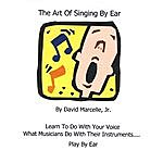 David Marcelle The Art Of Singing By Ear