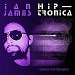 Ian James Hip-Tronica