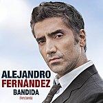 Alejandro Fernandez Bandida