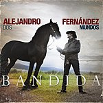 Alejandro Fernandez Bandida (Single)
