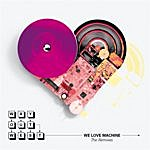 Way Out West We Love Machine - The Remixes